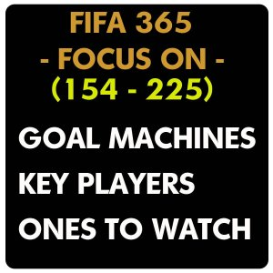 (154-225) - FIFA 365 - FOCUS ON cards - GOAL MACHINES , KEY PLAYERS , ONES TO WATCH - wybór kart
